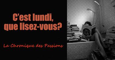 http://lachroniquedespassions.blogspot.fr/2016/03/cest-lundi-que-lisez-vous-12.html