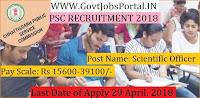 Chhattisgarh Public Service Commission Recruitment 2018  Government Job for Scientific Officer