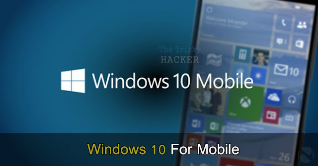 Windows 10 OS For Windows Based Smartphone Users