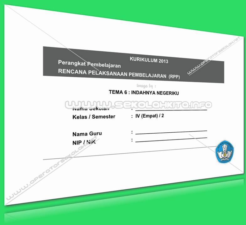RPP Kurikulum 2013 SD KELAS 4 SEMESTER 2 Tema Indahnya Negeriku Lengkap Per Subtema Revisi 2016