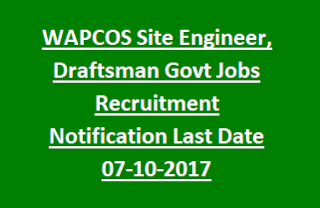 WAPCOS Site Engineer, Draftsman Govt Jobs Recruitment Notification Last Date 07-10-2017
