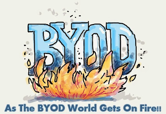 As The BYOD World Gets On Fire