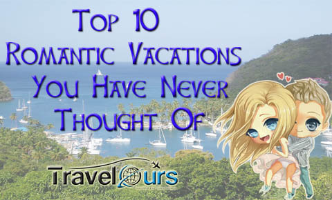 Top 10 Romantic Vacations You Have Never Thought Of