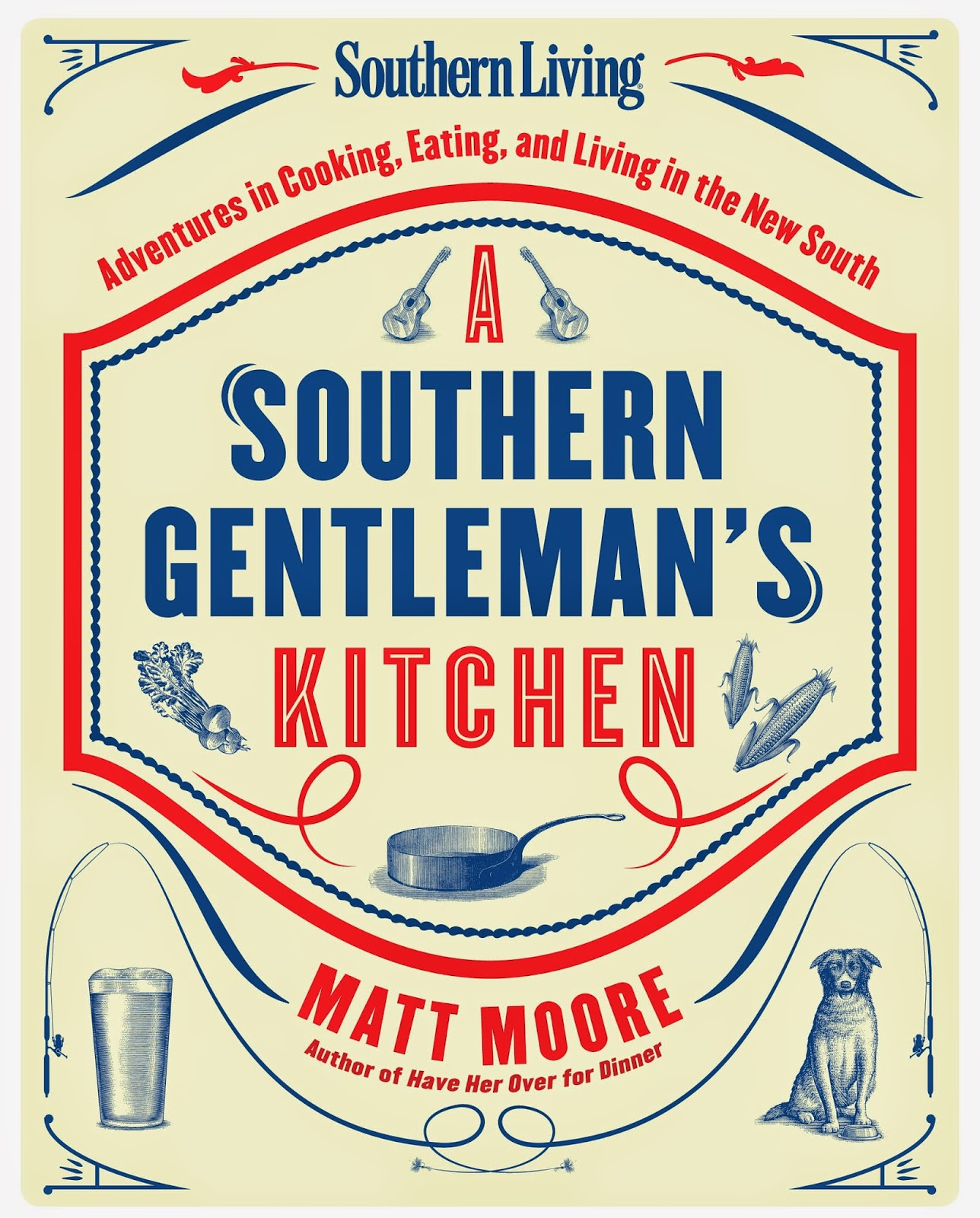 have her over for dinner a southern gentleman s kitchen pre order