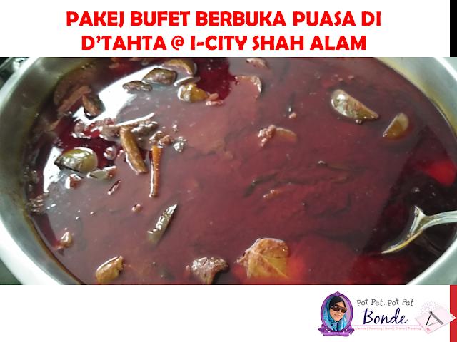 PAKEJ BUFET BERBUKA PUASA DI D'TAHTA @ I-CITY SHAH ALAM, MASAKAN KAMPUNG,
