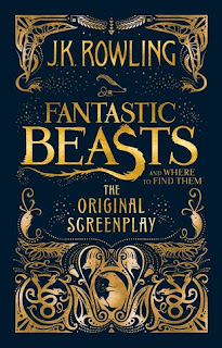 Fantastic Beasts and Where to Find Them by J.K. Rowling screenplay