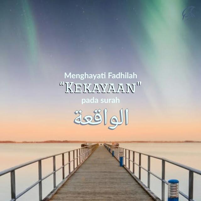 Menghayati Fadhilah kekayaan pada surah al-waqiah