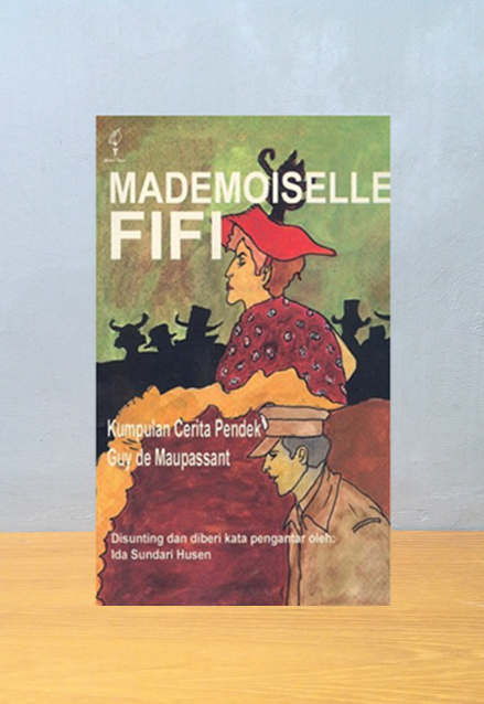 MADEMOISELLE FIFI: KUMPULAN CERITA PENDEK, Guy de Maupassant