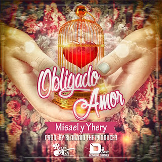 Misael y Yhery - Obligado Amor (Prod. By Bladzaid The Producer) Dembow Latino