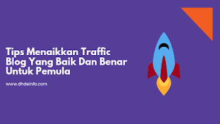 Tips Menaikkan Traffic Blog Yang Baik Dan Benar Untuk Pemula