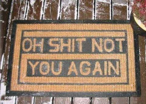 How About A Nice UnWelcome Mat: