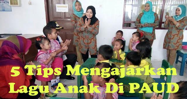 https://www.ayobelajar.org/2018/09/5-tips-mengajarkan-lagu-anak-di-paud.html