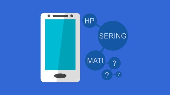 Solusi HP (Handphone) Sering Mati Sendiri