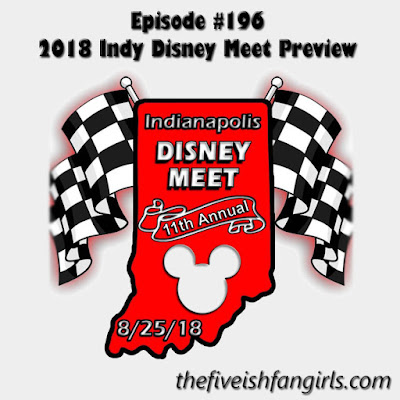 Fiveishfangirls Episode 196 2018 Indy Disney Meet Preview image