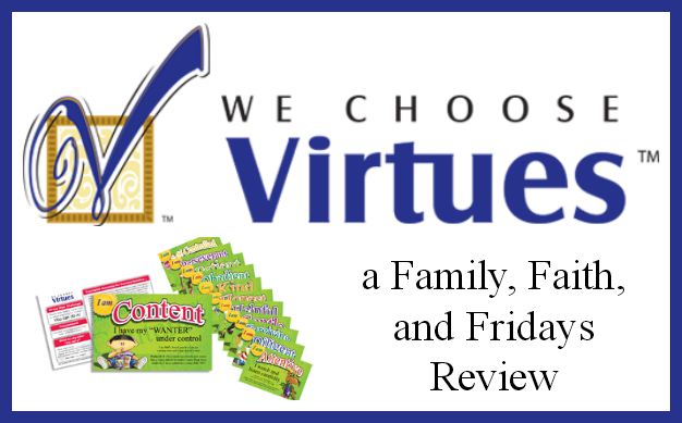 Family, Faith, And Fridays: We Choose Virtues- TOS Crew Review