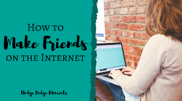 How to Make Friends on the Internet