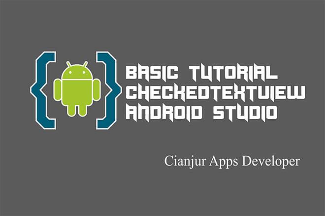 Belajar Menggunakan CheckedTextView di Android Studio