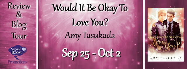 Blog Tour: Interview & Giveaway -- Amy Tasukada - Would it Be Okay to Love You