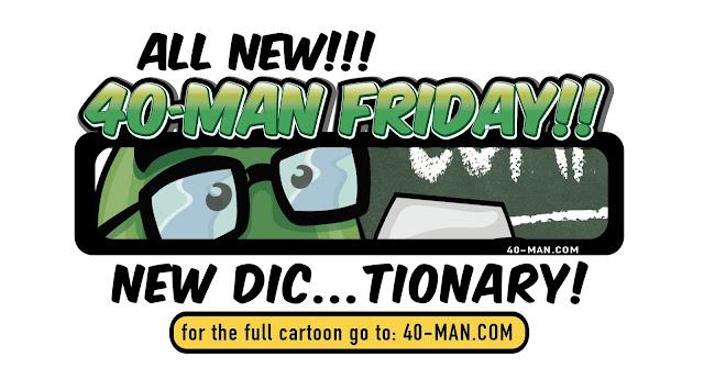 40-Man Friday New Dic...tionary!