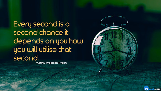 Every second is a second chance