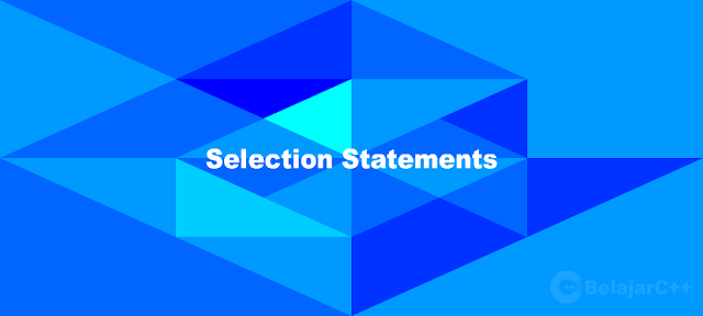 Selections Statement