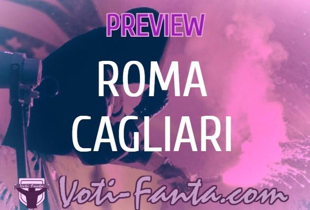 Preview Roma Cagliari: probabili formazioni, infortunati, ultime notizie