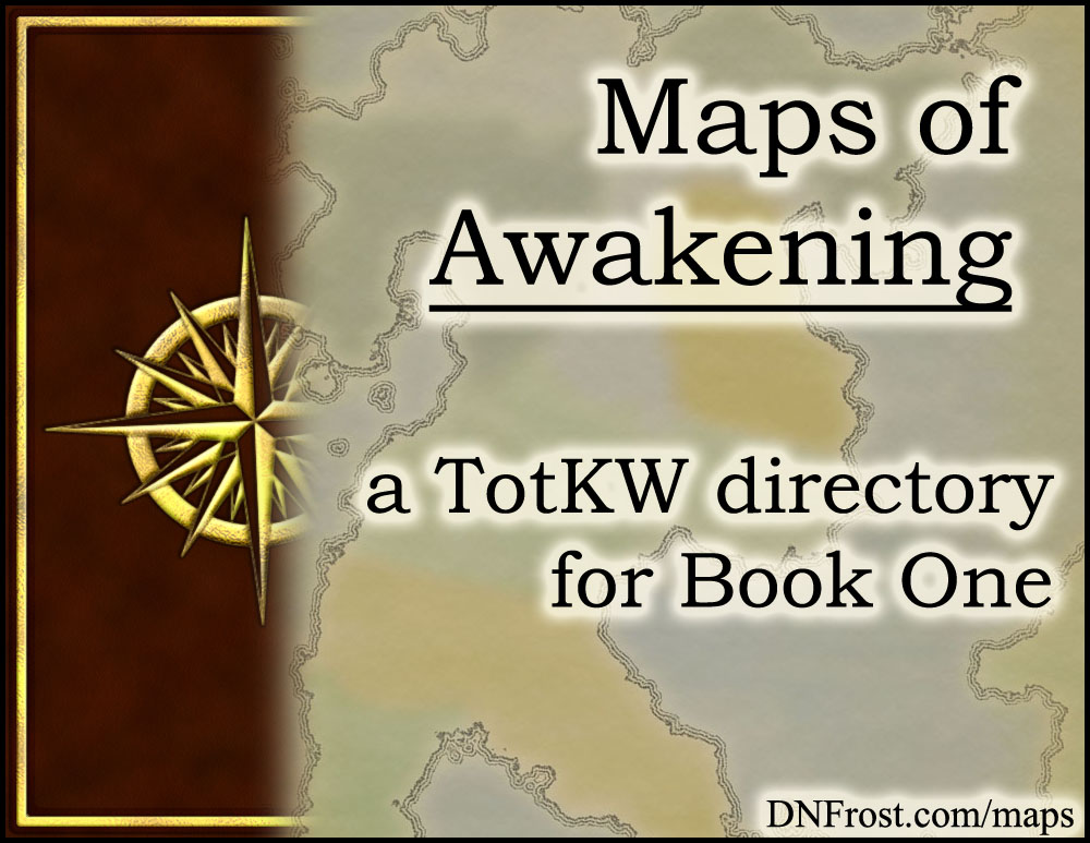Maps of Awakening: fictional cartography from Book 1 http://DNFrost.com/maps #TotKW A resource directory by D.N.Frost @DNFrost13 Part of a series.