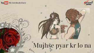 Mujhe Tum Acchi Lagti Ho Whatsapp Status Love Video