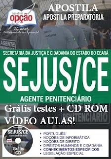 Apostila Concurso Agente Penitenciário SEJUS CE - Secretaria da Justiça e Cidadania do Ceará.