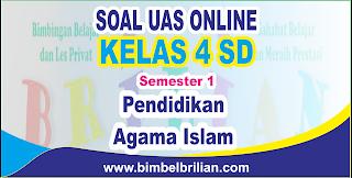 mempublikasikan latihan soal ulangan tengah semester berbentuk online Kumpulan Soal UAS PAI Online Kelas 4 SD Semester 1 ( Ganjil ) - Langsung Ada Nilainya