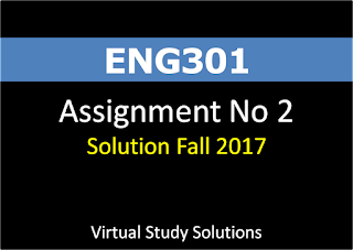 ENG301 Assignment No 2 Solution Fall 2017