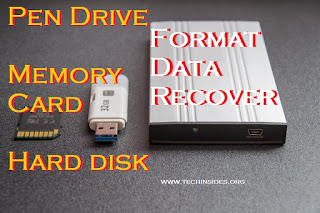 How to Recover Pen drive, Memory Card, Hard disk Format or lost Data ??