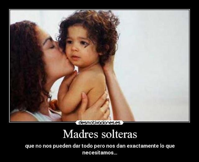 desmotivaciones madre solteras