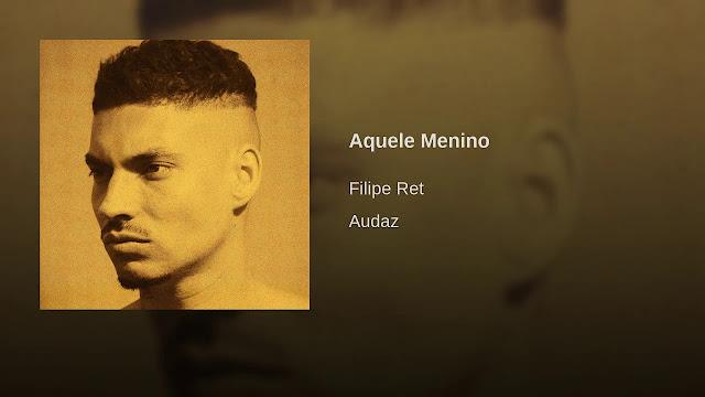 Aquele Menino - Filipe Ret | Vídeo, letra e download