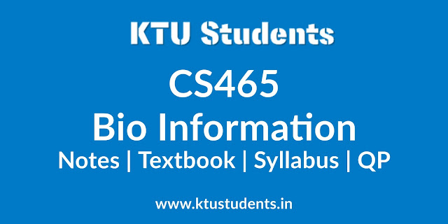 CS465 Bio Informatics Notes, Textbook, Syllabus, Question Papers