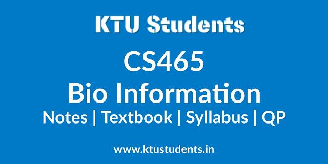 CS465 Bio Informatics Notes, Textbook, Syllabus, Question Papers