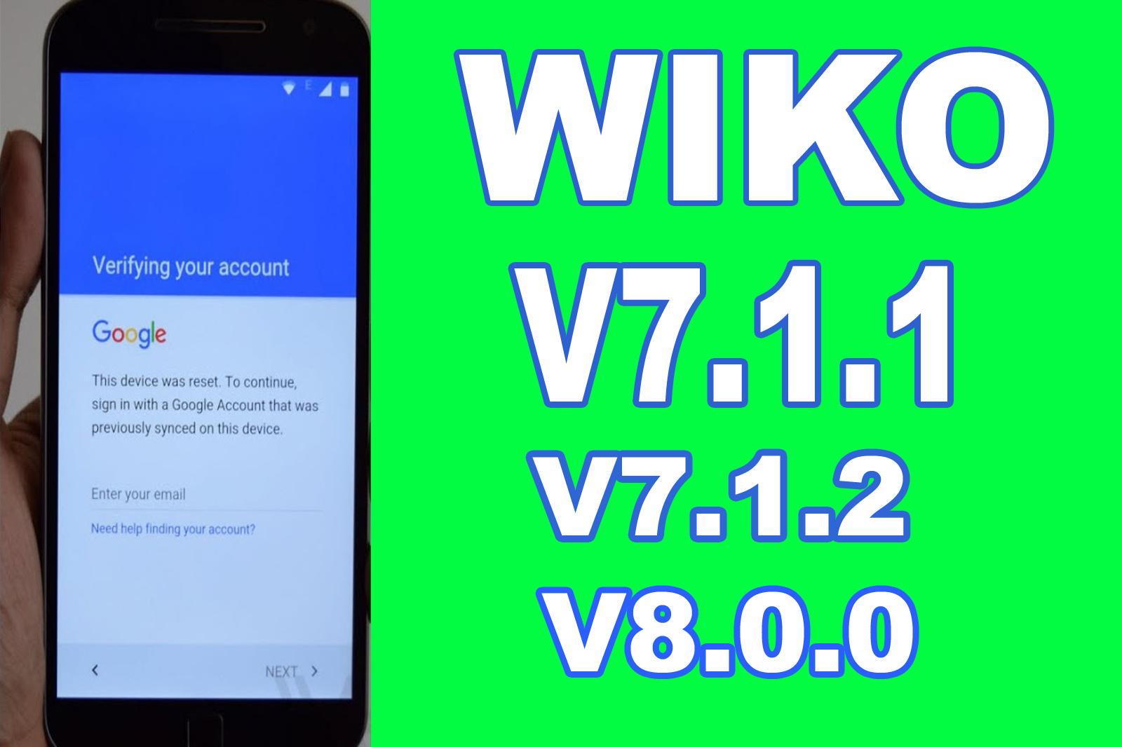 bypass google account ON WIKO V7 1 1 ,V7 1 2,V8 0 0 | Team Gsm net