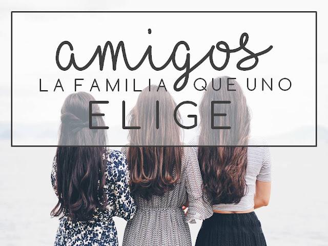 AMIGOS, LA FAMILIA QUE UNO ELIGE