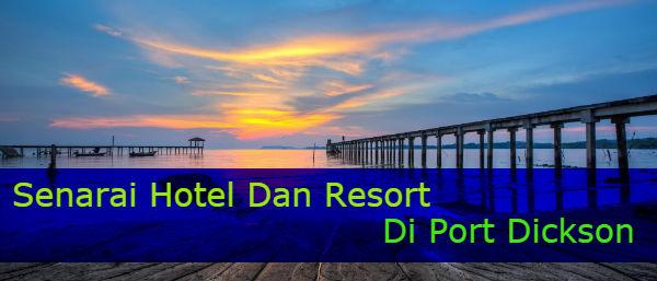 Senarai Hotel Dan Resort Di Port Dickson