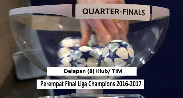 8 Klub Perempat Final Liga Champions 2016-2017 Yang Lolos