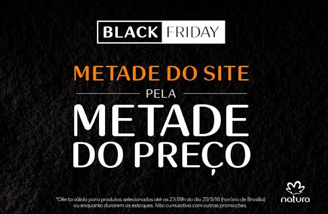 BLACK FRIDAY Natura Metade do site pela metade do preço!