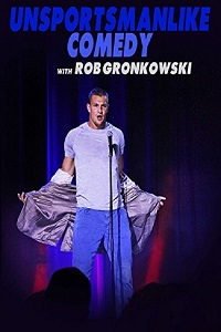 Watch Unsportsmanlike Comedy with Rob Gronkowski Online Free in HD