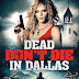 Dead Don't Die In Dallas Pre-Orders Available Now! Releasing on DVD 9/3