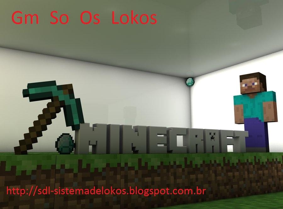 SISTEMA DE LOKOS: Videos De Minecraft