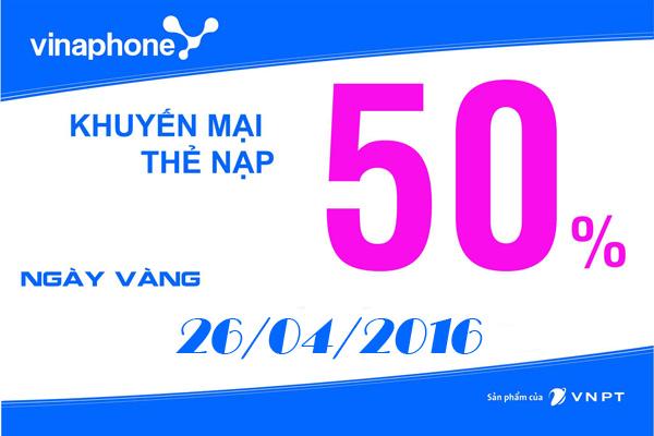 Nạp thẻ Vinaphone khuyến mãi 50% duy nhất ngày 26/4