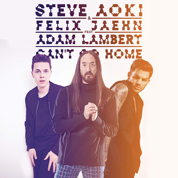 Steve Aoki & Felix Jaehn - Can't Go Home (feat. Adam Lambert) [Radio Edit] - Single Cover