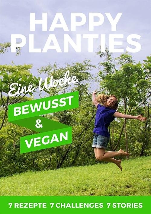 Happy Planties, vegane 7 Tage Challenge, vegane gesunde Ernährung Rezepte, veganer Foodblog, pflanzliche Ernährung, love nonpareille