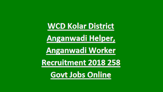 WCD Kolar District Anganwadi Helper, Anganwadi Worker Recruitment 2018 258 Govt Jobs Online