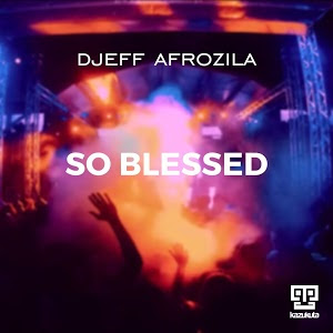 Djeff Afrozila - So Blessed