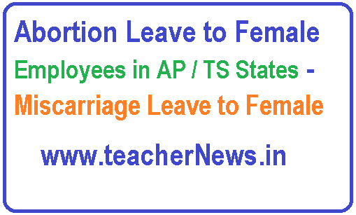 Abortion Leave to Female Employees in AP / TS States - Miscarriage Leave to Female